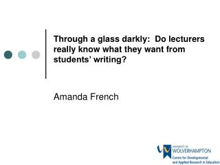 Through a glass darkly:  Do lecturers really know what they want from students' writing?