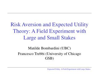 Risk Aversion and Expected Utility Theory: A Field Experiment with Large and Small Stakes