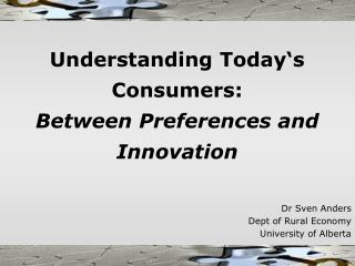 Understanding Today's Consumers:  Between Preferences and Innovation