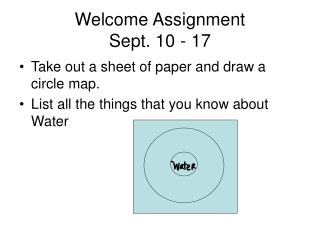Welcome Assignment Sept. 10 - 17