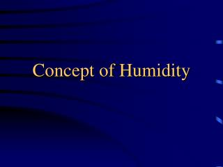 Concept of Humidity