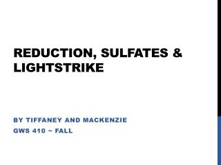 REDUCTION, SULFATES & LIGHTSTRIKE