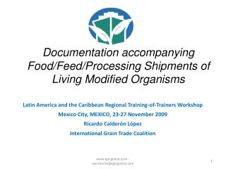 Documentation accompanying Food/Feed/Processing Shipments of Living Modified Organisms