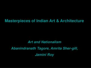 Masterpieces of Indian Art & Architecture Art and Nationalism
