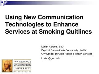 Using New Communication Technologies to Enhance Services at Smoking Quitlines