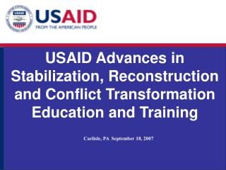 USAID Advances in Stabilization, Reconstruction and Conflict Transformation Education and Training