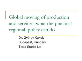 Global moving of production and services: what the practical regional  policy can do