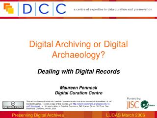 Digital Archiving or Digital Archaeology?