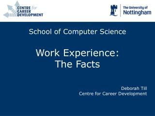 School of Computer Science Work Experience:  The Facts