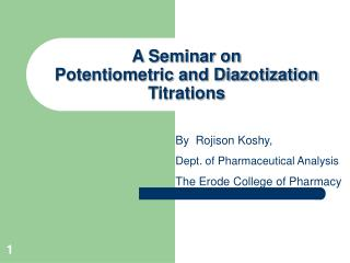 A Seminar on  Potentiometric and Diazotization Titrations