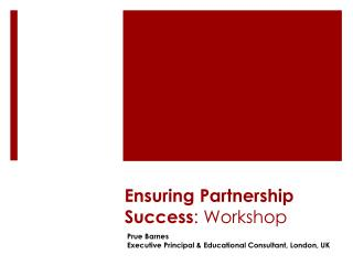 Ensuring Partnership Success : Workshop