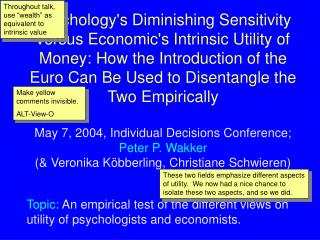 Topic: An empirical test of the different views on utility of psychologists and economists.