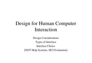 Design for Human Computer Interaction