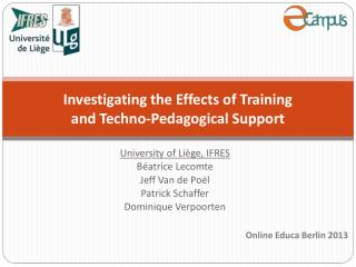 Investigating the Effects of Training  and Techno-Pedagogical Support