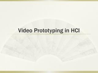 Video Prototyping in HCI