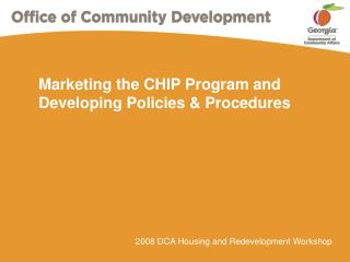 Marketing the CHIP Program and Developing Policies & Procedures