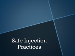 Safe Injection Practices