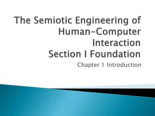 The Semiotic Engineering of Human-Computer Interaction Section I Foundation