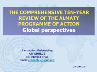 THE COMPREHENSIVE TEN-YEAR REVIEW OF THE ALMATY PROGRAMME OF ACTION  Global perspectives