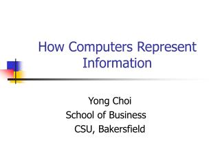 How Computers Represent Information