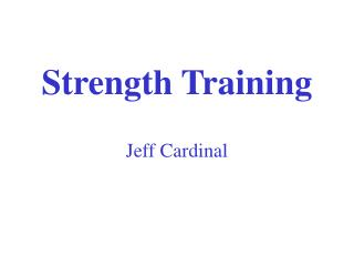 Strength Training Jeff Cardinal