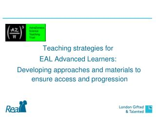 Teaching strategies for  EAL Advanced Learners: