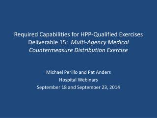 Michael Perillo and Pat Anders Hospital Webinars September 18 and September 23, 2014