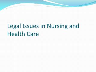 Legal Issues in Nursing and Health Care