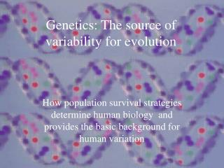 Genetics: The source of variability for evolution