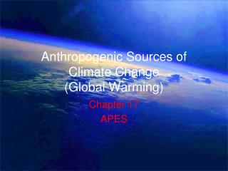 Anthropogenic Sources of Climate Change (Global Warming)