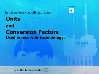 Units  and Conversion Factors Used in reservoir technonlogy.
