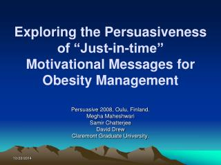 "Exploring the Persuasiveness of ""Just-in-time"" Motivational Messages for Obesity Management"