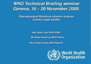 WHO Technical Briefing seminar Geneva, 16 – 20 November 2009.