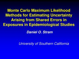 Monte Carlo Maximum Likelihood Methods for Estimating Uncertainty Arising from Shared Errors in Exposures in Epidemiolog