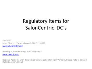 Regulatory Items for SalonCentric  DC's