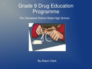 Grade 9 Drug Education Programme