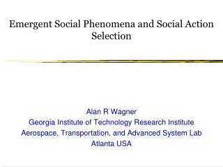 Emergent Social Phenomena and Social Action Selection