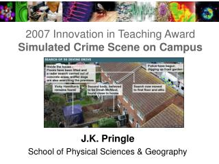 2007 Innovation in Teaching Award Simulated Crime Scene on Campus