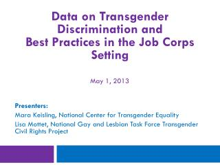 Presenters: 	 Mara Keisling, National Center for Transgender Equality