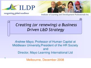 Andrew Mayo , Professor of Human Capital at Middlesex University,President of the HR Society  and