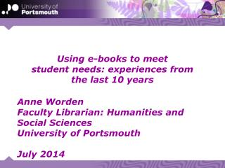 Using e-books to meet  student needs: experiences from  the last 10 years