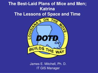 The Best-Laid Plans of Mice and Men;  Katrina The Lessons of Space and Time