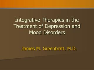 Integrative Therapies in the Treatment of Depression and Mood Disorders