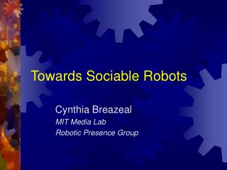 Towards Sociable Robots