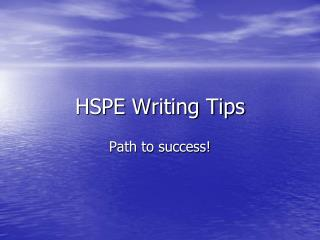 HSPE Writing Tips