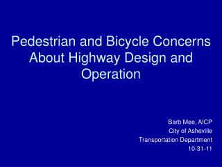 Pedestrian and Bicycle Concerns About Highway Design and Operation
