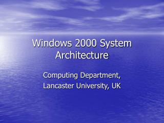 Windows 2000 System Architecture