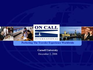 Perfecting The Traveler Experience Worldwide Cornell University  December 2, 2008