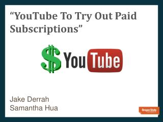 """YouTube To Try Out Paid Subscriptions"""