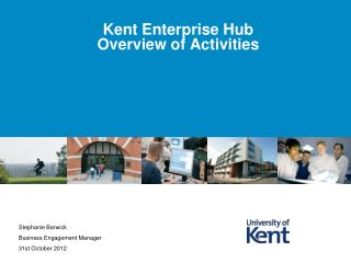 Kent Enterprise Hub  Overview of Activities